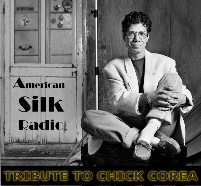 Tribute to Chick Corea on air by American Silk Radio