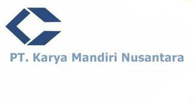 Lowongan kerja Kaltim  PT. Karya Mandiri Nusantara Tahun 2021 Terbaru