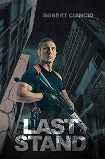 Last Stand - A page turning post apocalyptic thriller book promotion by Robert Ciancio