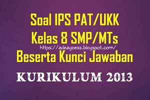 Download Soal PAT/UKK IPS Kelas 7 SMP/MTs K-13 Beserta Kunci Jawaban