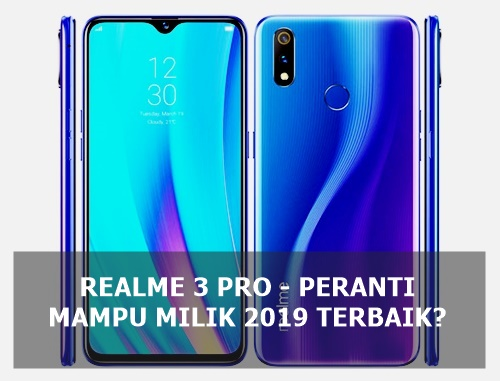 Realme 3 Pro - Peranti Mampu Milik 2019 Terbaik?