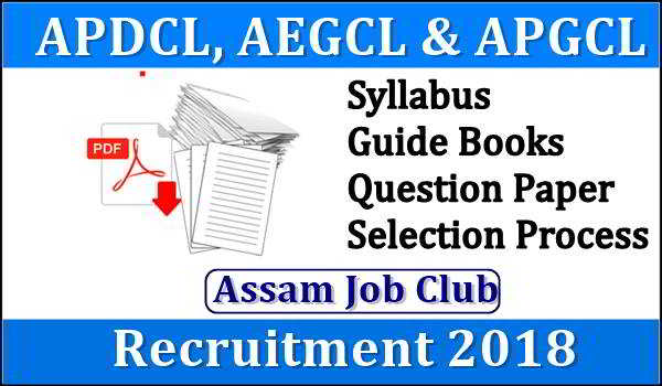 APDCL Selection Process, Syllabus, Guide Books 2018