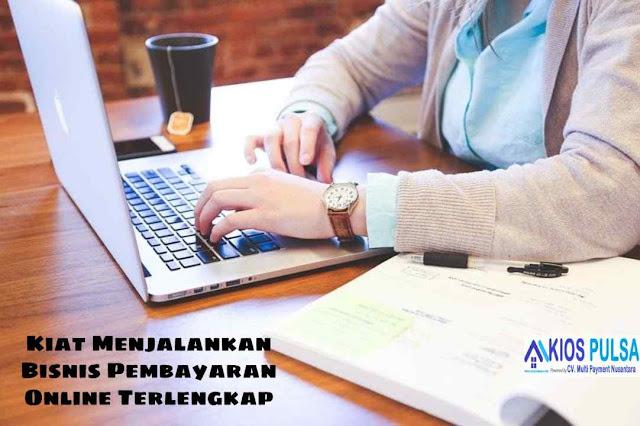 Kiat Menjalankan Bisnis Pembayaran Online Terlengkap