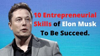 10 Entrepreneurial Skills of Elon Musk To Be Succeed in SEO Industry