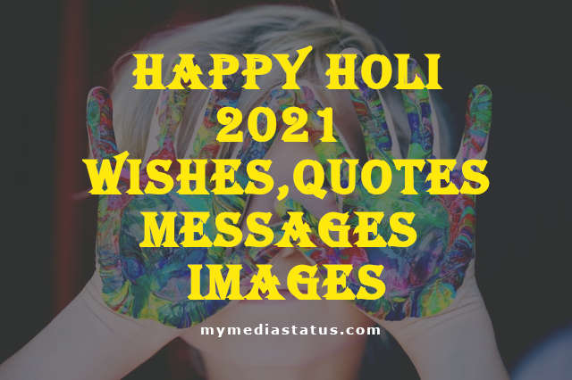 Happy Holi 2021 Wishes, Quotes, Messages to Make Your Holi Special