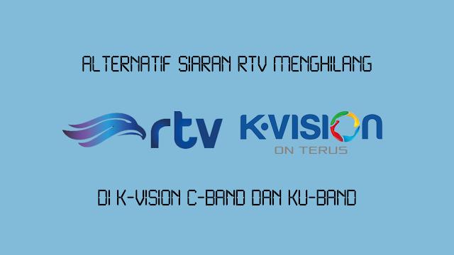 Alternatif Siaran RTV Menghilang di K Vision