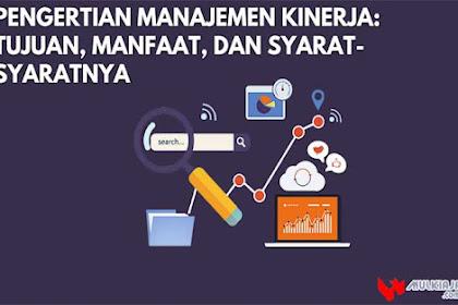 √ Pengertian Manajemen Kinerja: Tujuan, Manfaat, dan Syarat-Syaratnya