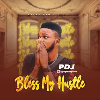 PDJ - BLESS MY HUSTLE