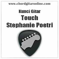 Chord Kunci Gitar Stephanie Poetri Touch