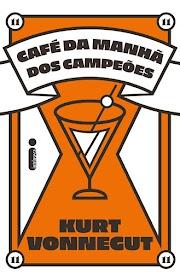 Hora de Ler: Café da Manhã dos Campeões - Kurt Vonnegut