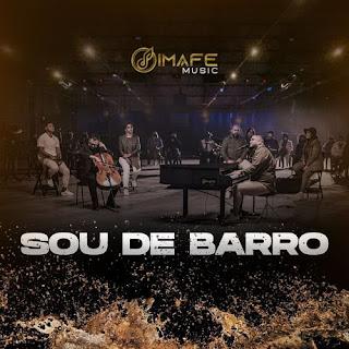 Baixar Música Gospel Sou De Barro - Imafe Music Mp3