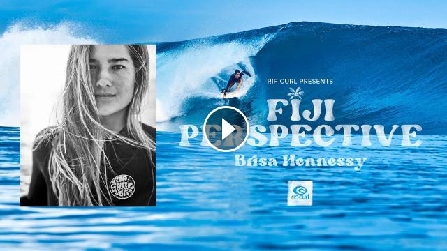 FIJI PERSPECTIVE - Brisa Hennessy Facing Fears Surfing Huge Cloudbreak Presented by Rip Curl