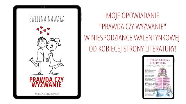 """""""Prawda czy wyzwanie"""", Walentynkowa niespodzianka od Kobiecej Strony Literatury"""