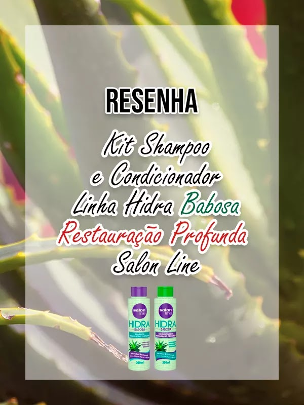 Resenha: Kit Shampoo e Condicionador Hidra Babosa da Salon Line