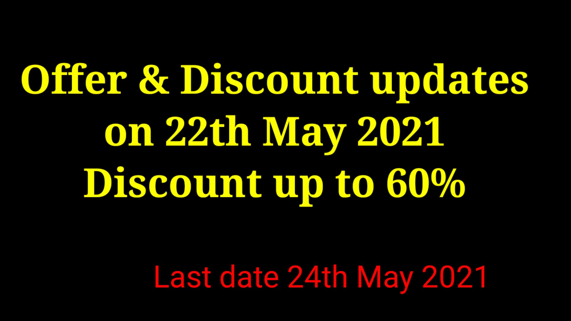 Latest offer and  discount  updates on 22th May 2021