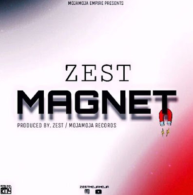 AUDIO | Zest - Magnet | Mp3 Download [New Song]
