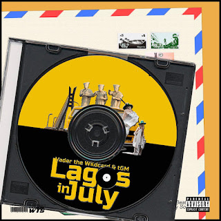 New Music: Vader The Wildcard And tGM - Lagos in July