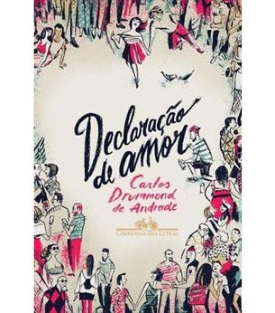 Declaração De Amor (Carlos Drummond De Andrade). Livros para presentear a pessoa amada no Dia dos Namorados