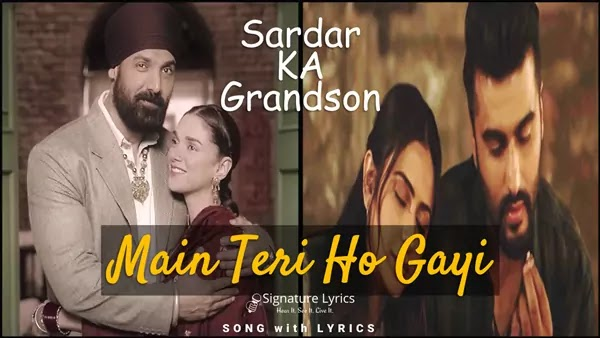 Main Teri Ho Gayi Lyrics - Sardar Ka Grandson | Millind Gaba