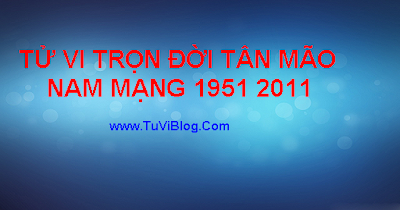Xem Tu Vi Tan Mao 1951 2011