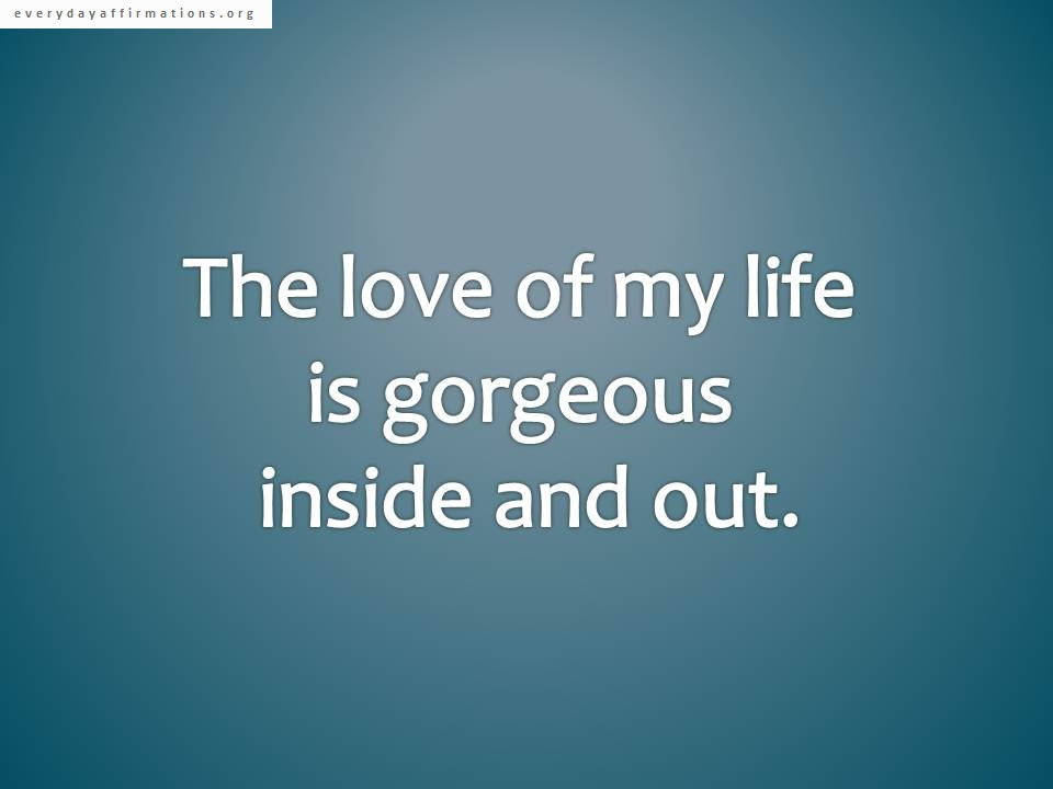 Quotes Wallpaper About Love Affirmations For Relationships Everyday Affirmations