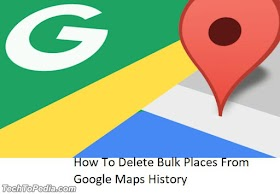 How To Delete Bulk Places From Google Maps History