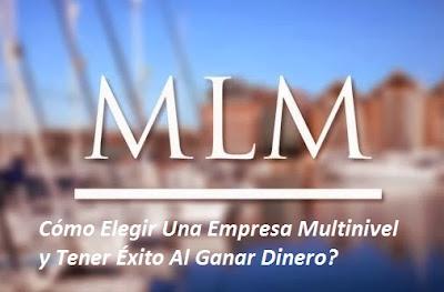 Elegir Una Empresa Multinivel y Tener Éxito