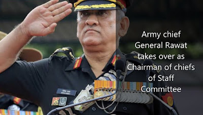 Army chief General Rawat takes over as Chairman of chiefs of Staff Committee