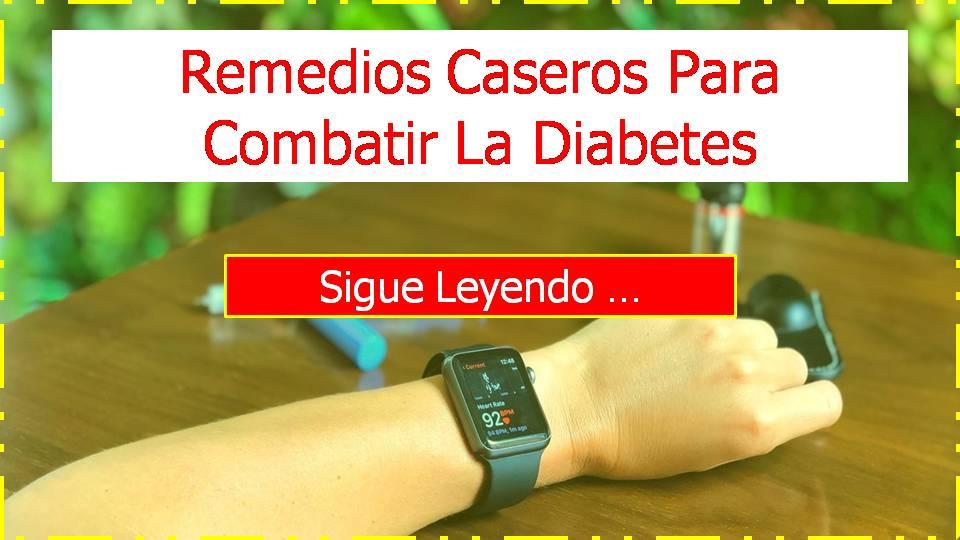 Remedios Caseros Para Combatir La Diabetes