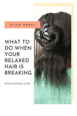 What to do when your relaxed hair is breaking   A Relaxed Gal