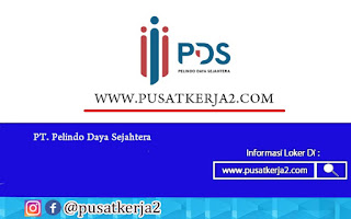 Loker Terbaru SMA SMK D3 S1 Juli 2020 PT Pelindo Daya Sejahtera
