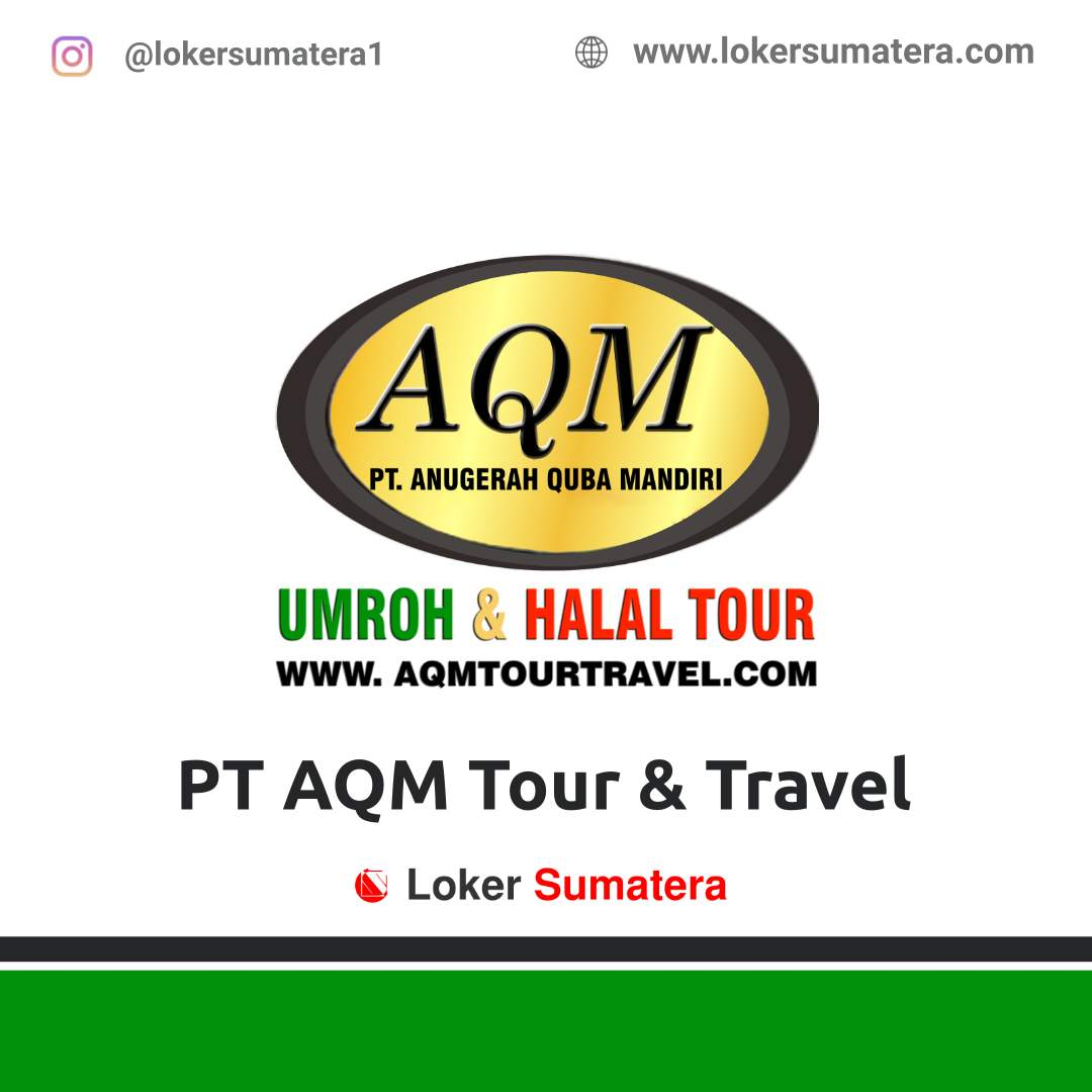 Lowongan Kerja Bengkulu: PT AQM Tour & Travel Desember 2020