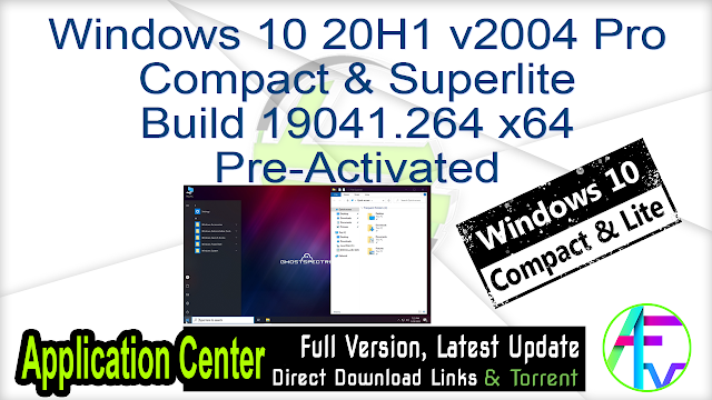 Windows 10 20H1 v2004 Pro Compact & Superlite Build 19041.264 x64 Pre-Activated