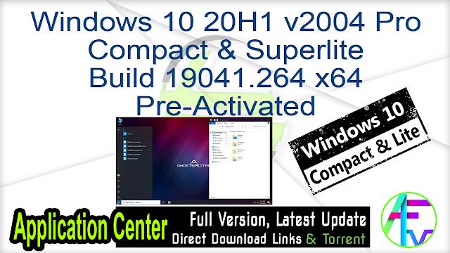 Windows 10 20H1 v2004 Pro Compact & Superlite Build 19041.264 x64 Pre-Activated