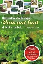 Kiat Sukses Budidaya Rumput Laut di Laut dan Tambak