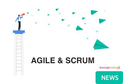 Pengertian Agile dan Scrum Serta Manfaatnya