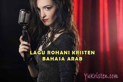 lirik lagu rohani kristen bahasa arab