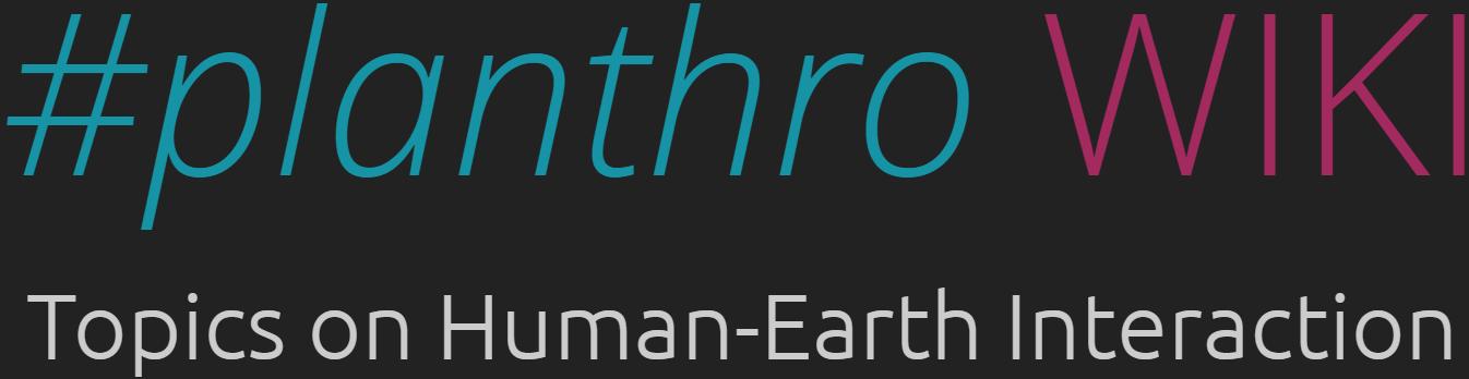 #planthro WIKI | Platform anthropocene Inc.