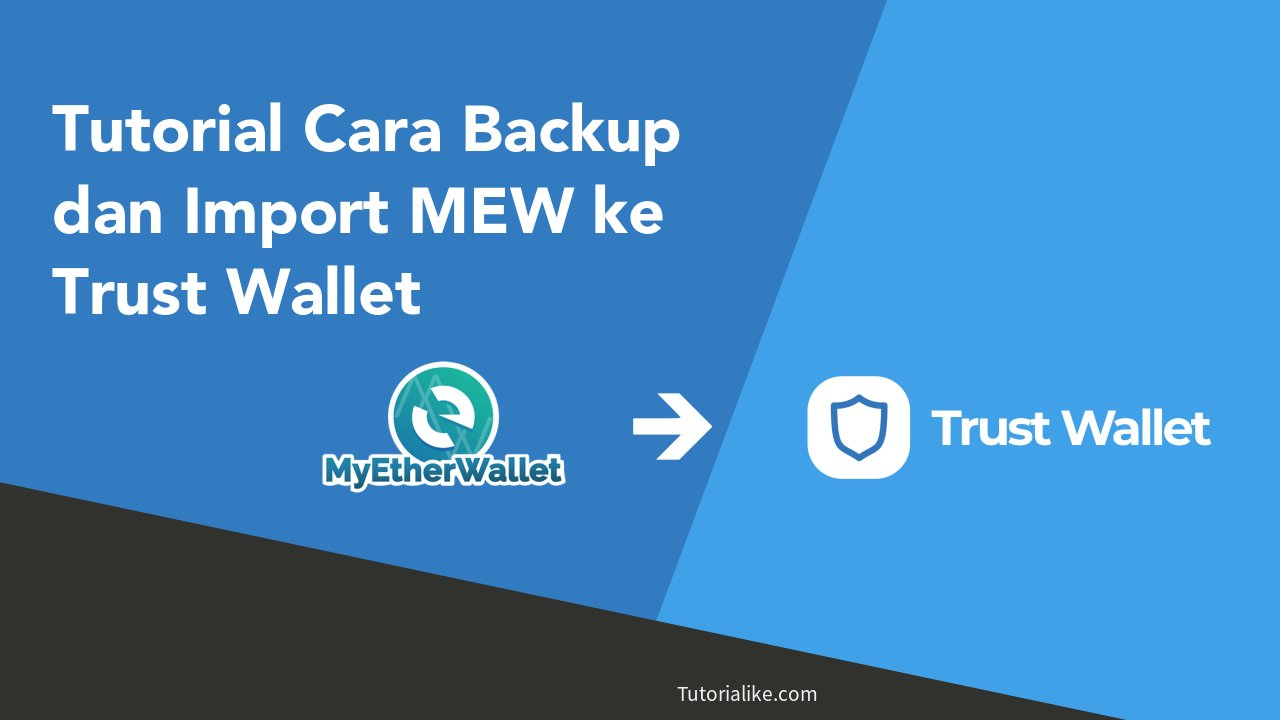 Tutorial: Cara Backup dan Import Dompet Ethereum MyEtherWallet Ke Trust Wallet App