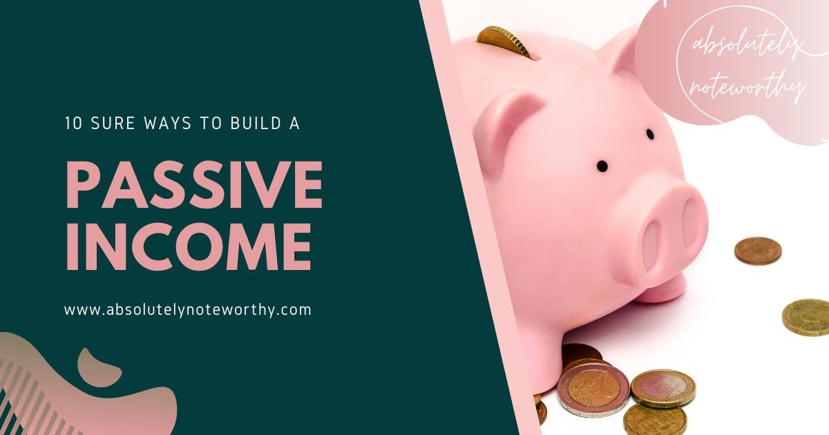 10 sure ways to build a passive income