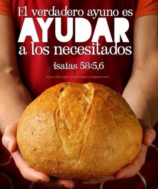 Biblia: Isaías 58:5,6 el verdadero ayuno es ayudar al necesitado