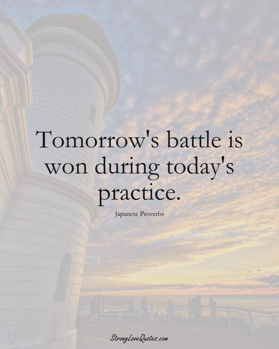 Tomorrow's battle is won during today's practice. (Japanese Sayings);  #AsianSayings