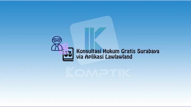 Konsultasi Hukum Gratis Surabaya