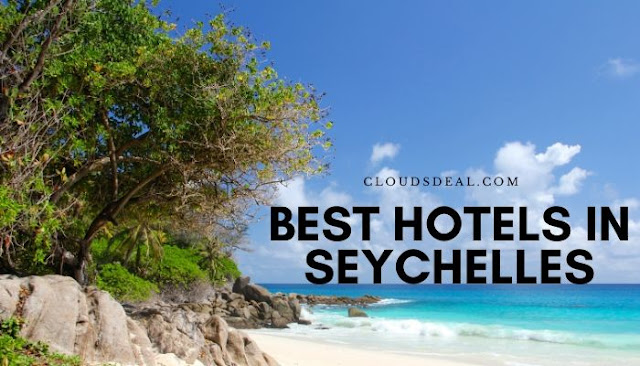 Best Hotels in Seychelles