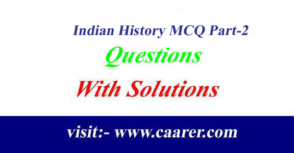 Indian History MCQ, Part-2
