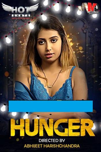 Hunger 2020 ORG Hindi HotShots Originals Short Film 720p HDRip 150MB poster