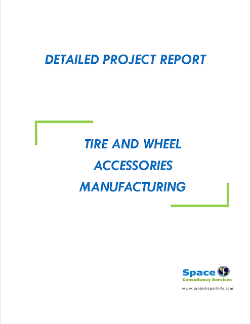 Project Report on Tire and Wheel Accessories Manufacturing