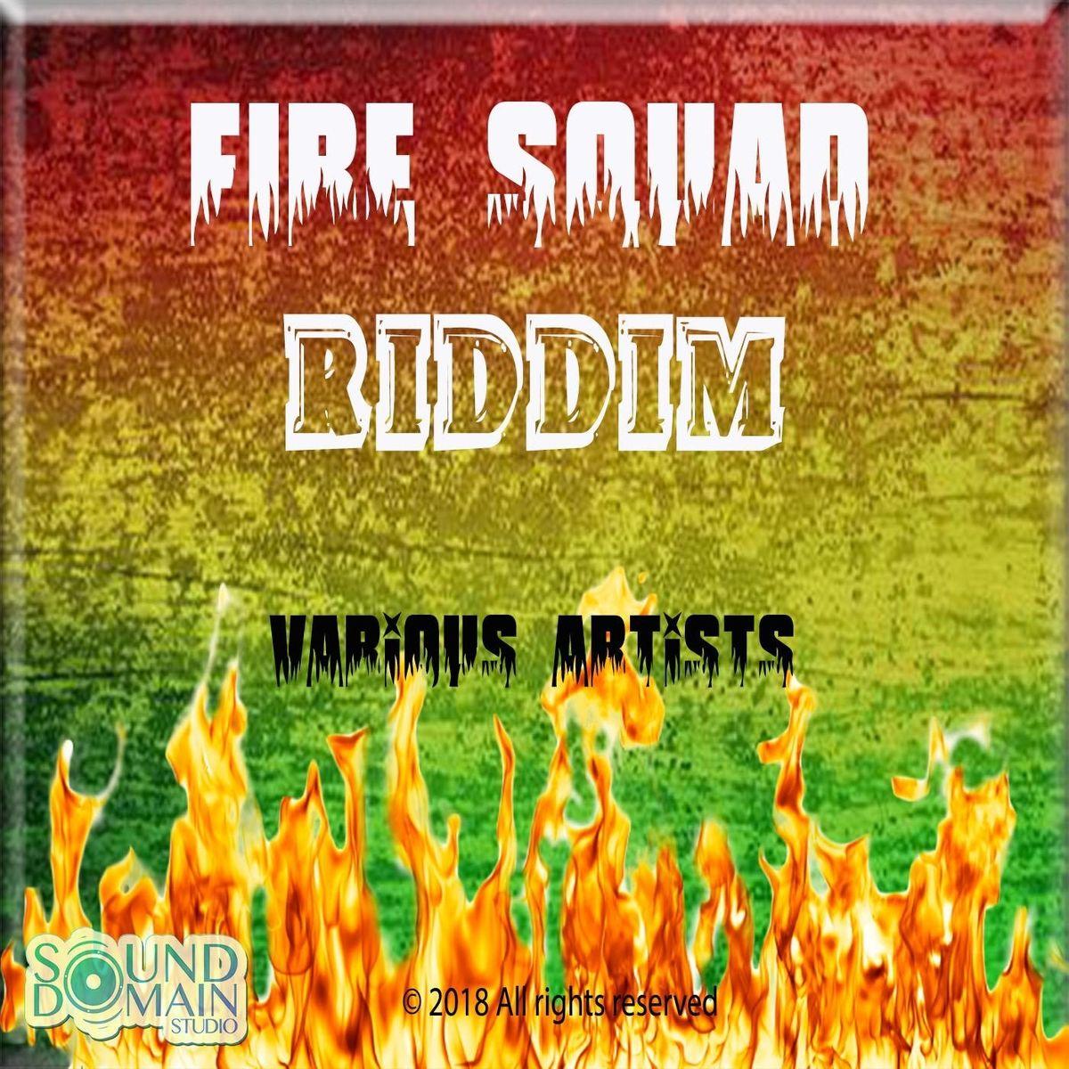 FIRE SQUAD RIDDIM (REGGAE) - XANDOR RECORDS [2018] ~ Reggae