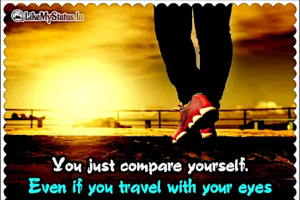 You just compare yourself   Self-confidence Quote