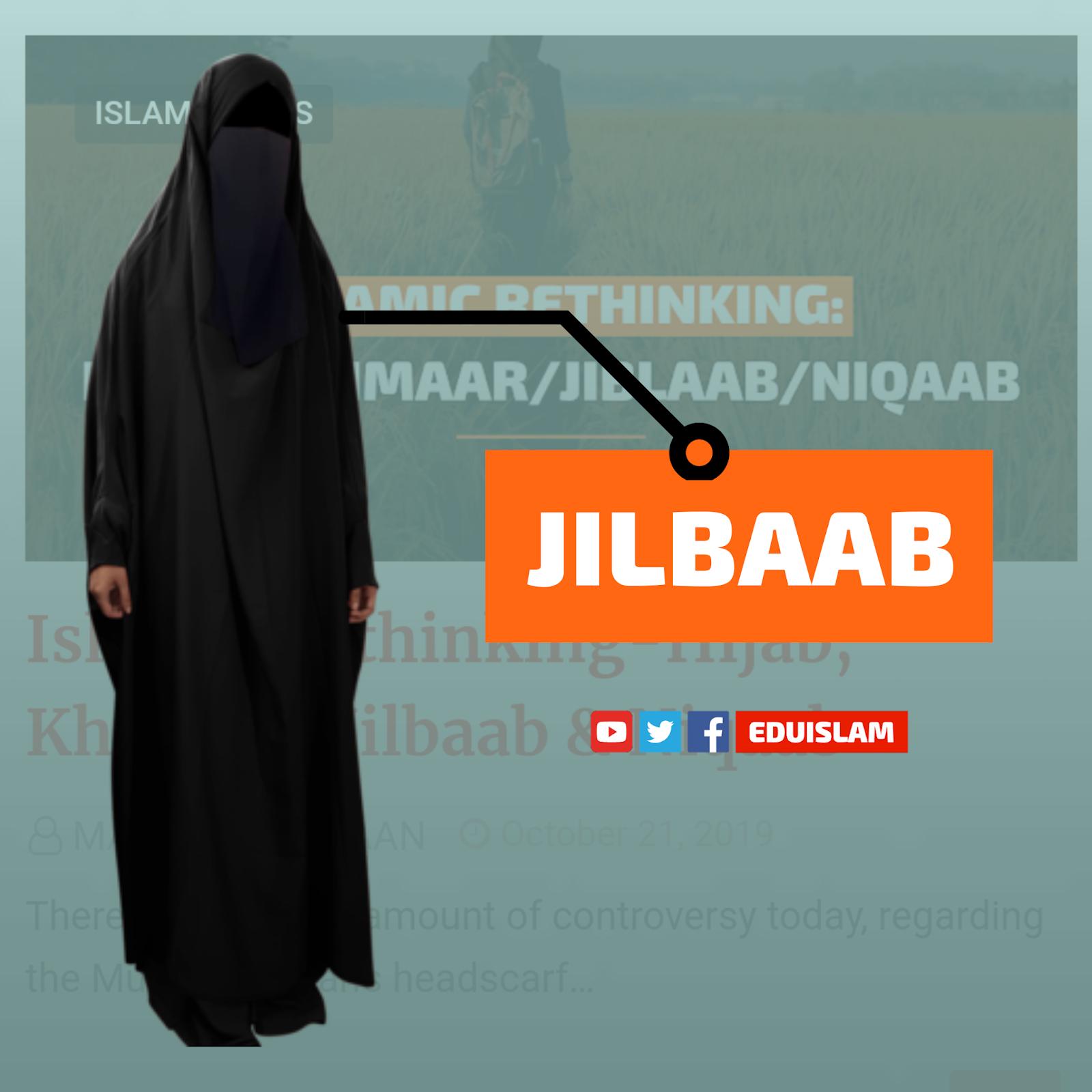 Jilbaab, Concept Of Jilbaab, Veil in Islam, EduIslam